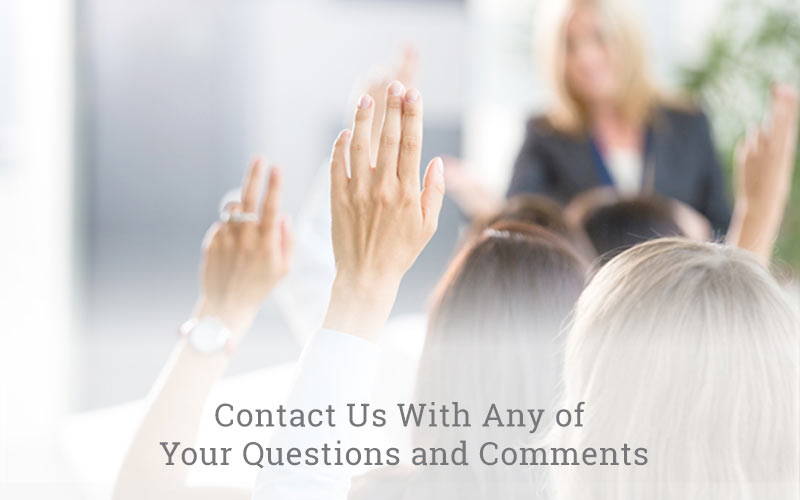 Contact us with any of your questions and comments
